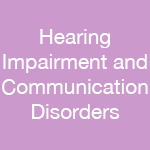 Hearing Impairment & Communication Disorders